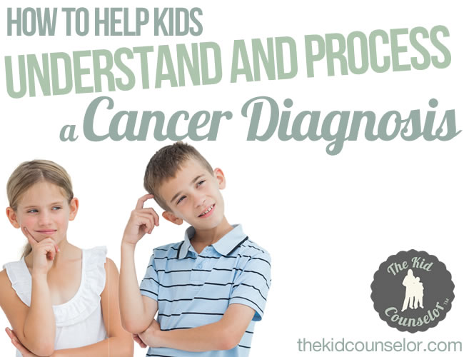 How to Help Kids Understand and Process a Cancer Diagnosis