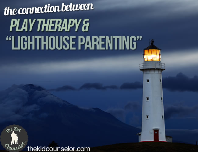 "Play Therapy and ""Lighthouse Parenting"": The Longstanding Connection"