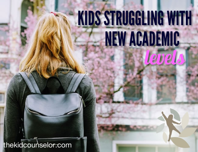 Kids Struggling with New Academic Levels